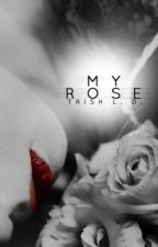 My Rose by TriciaDehler