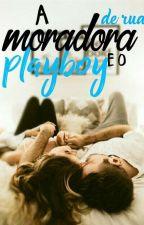 A Moradora de Rua e o Playboy by Miss_Believer_Shawn
