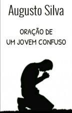 Oração de um jovem confuso  by AugustoSilva2