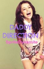 Daddy Direction (One Direction Fanfiction) *slow updates* by SpriteDynamite
