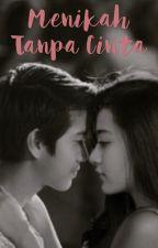 Menikah Tanpa Cinta  by NinaHaka