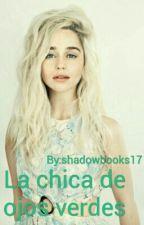 La chica de ojos verdes by shadowbooks17