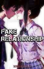 Fake Relationship (SLOW UPDATE!!) by SarcasticStalker