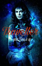 Traveller ~your time is up by AnnaNyilas03