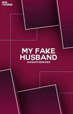 My Fake Husband by AUGUSTDDRUGS