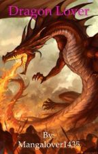 Dragon Lover [MxB] {Mpreg} by Mangalover1435