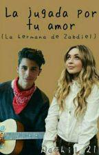 |La Jugada Por Tu Amor| La Hermana De Zabdiel De Jesús by Rochii_21