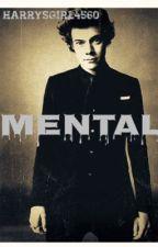 Mental | Harry Styles FanFic by harrysgirl4560