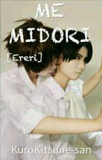 【ME MIDORI [Ereri]】(sospesa) by KuroKitsune-san