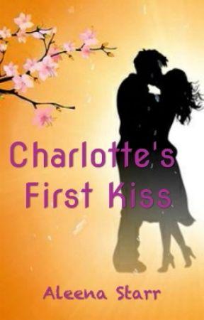 Charlotte's First Kiss by AleenaStarr