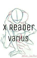 X Reader varius by aka_lucifero