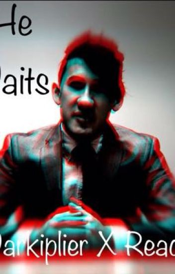 He Waits. (A Darkiplier X Reader)