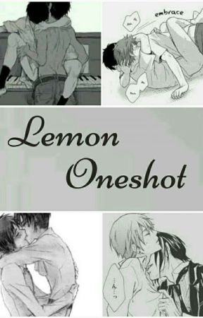 Lemon Oneshot (Yaoi&Yuri) by artist-demon