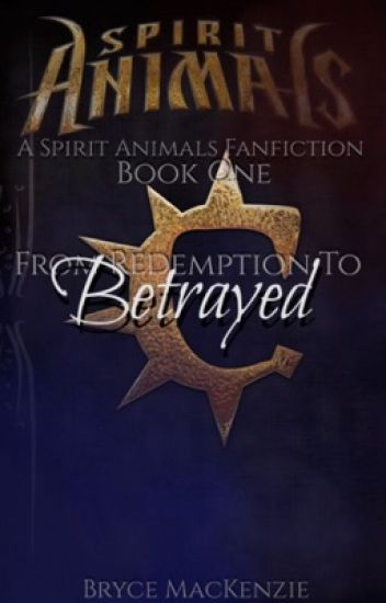 Spirit Animals ~ Betrayed