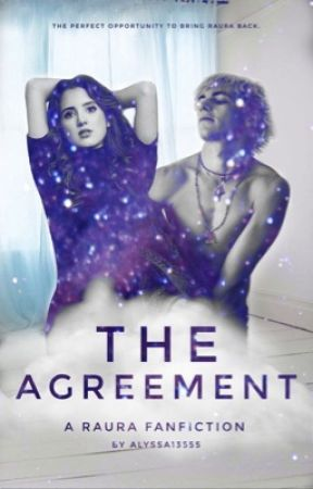 The Agreement | Raura  by alyssa13555
