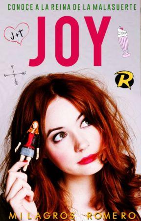 Joy: La Reina de la Mala Suerte by Milagros-Romero