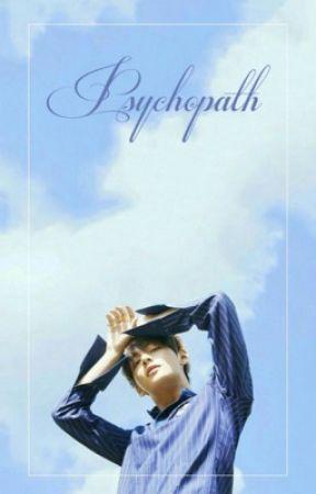 Psychopath (Kim Taehyung xReader) by J-hobieeeee