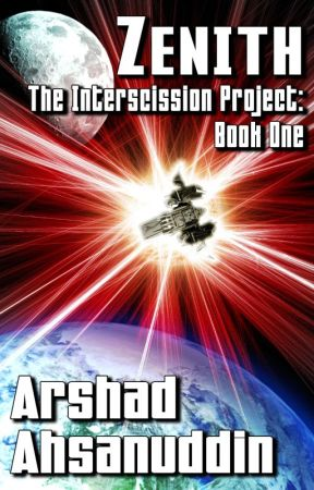 Zenith (The Interscission Project: Book One) by ArshadAhsanuddin