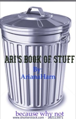 Ari's Book of Stuff by arianaharn