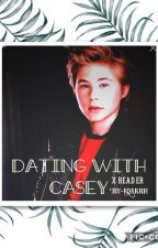 Dating with Casey Simpson (x reader) ❤️ by edakrh