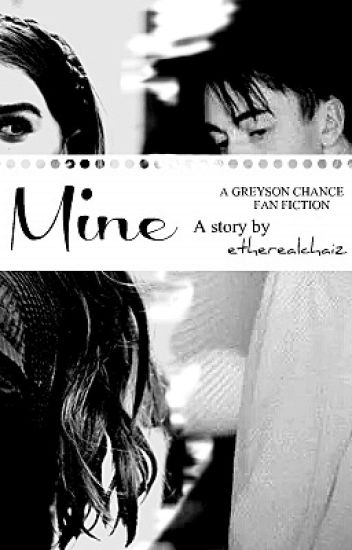 Mine (A Greyson Chance Love Story)