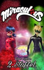 Miraculous - eine eigene 2. Staffel by Geeeny