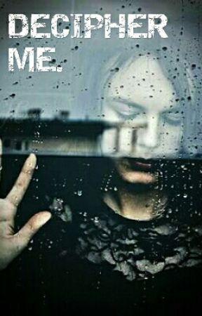 DECIPHER ME. by raeburn_meattle
