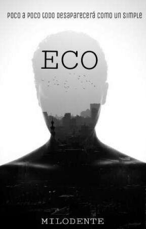 ECO [#PNovel] by milodente