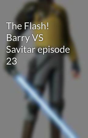 The Flash! Barry VS Savitar episode 23 by KanansJediTemple
