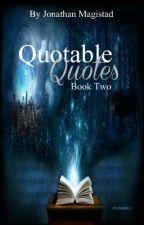 Quotable Quotes!: Book II by JonathanMagistad