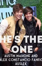 He's The One (Austin Mahone and Alex Constancio Fanfic) Auslex/Austlex by torontomahomie