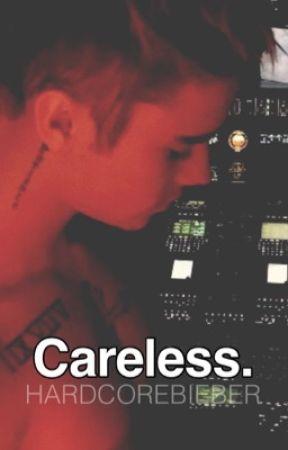 Careless // Justin Bieber by hardcorebieber