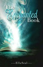 The Enchanted Book by Ellaseal