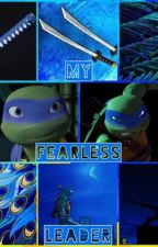 My Fearless Leader | Leonardo Romance Scenarios by TMNT_LeaderInBlue
