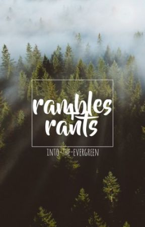 rambles + rants | s/mb by intothe-evergreen