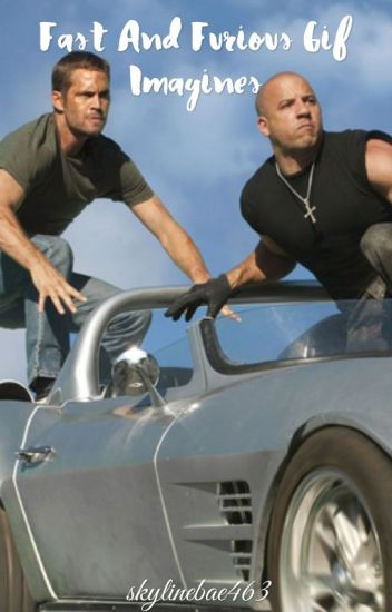 Fast and Furious GIF Imagines