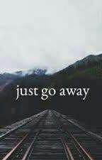Go away by _Sigma_