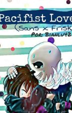 Pacifist Love (Sans x Frisk) by bianlu42