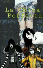 La Chica Perfecta (L.Jack ,Jeff, Hoodie ,Masky ,Toby y Tu) by SoyDeLosCreepys