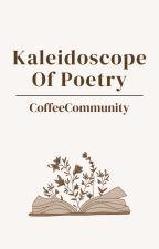 Kaleidoscope Of Poetry by CoffeeCommunity