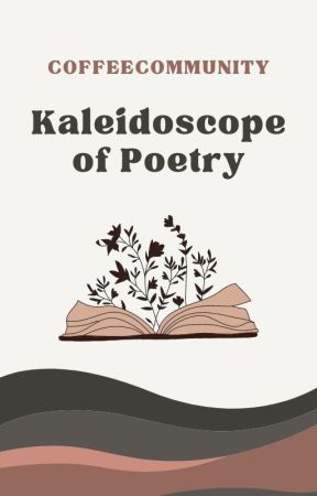 Kaleidoscope Of Poetry by CoffeeCommunity