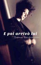 E poi arrivò lui   Thomas Bocchimpani by la_raschi