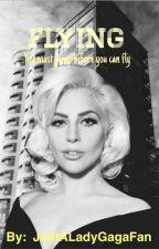 Flying // Lady Gaga by JustALadyGagaFan