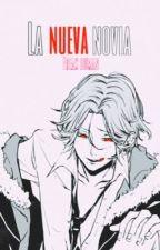 La Nueva Novia ( Laito Y Tu )  by Hailie_GC