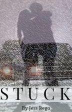 S T U C K by JessRego_JLS