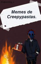 Momos de Creepypastas.  by Endpointing_J