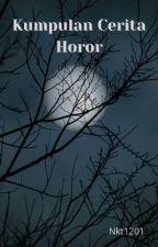 Kumpulan kisah horror harian by Nkt1201