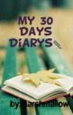 my 30 Days Diarys★ by marshmallowtrah