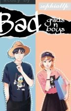 BAD GIRLS N BAD BOYS (King And Queen Of The Past) by SophiaLTP