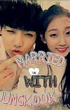 Married With - Jungkook ( M.W.J ) by JuliantiLeo